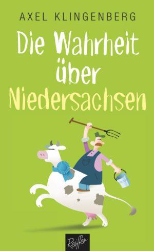 Axel Klingenberg: Die Wahrheit über Niedersachsen