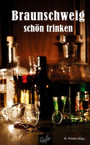 B. Trinker (Hg.): Braunschweig schön trinken