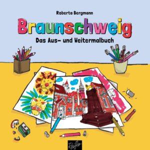 Roberta Bergmann: Braunschweig. Das Aus- und Weitermalbuch.